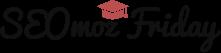 SEOmoz Friday - A Platform for Better Digital Marketing