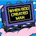 When GOD created man
