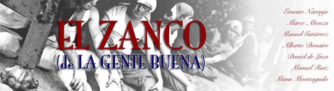 EL ZANCO (DE LA GENTE BUENA)