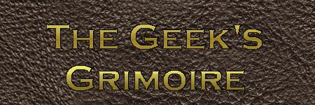 The Geek's Grimoire
