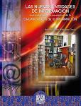 """Libro en acceso abierto: """"Las nuevas entidades de información analizadas desde la perspectiva de la"""