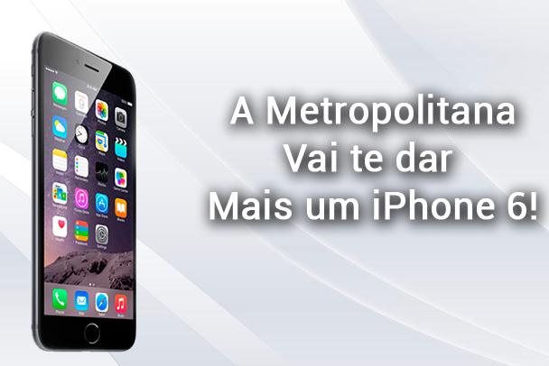 A Metropolitana vai sortear mais um iPhone 6
