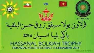 Jadwal Final Hassanal Bolkiah Trophy 2014 Myanmar Vs Vietnam
