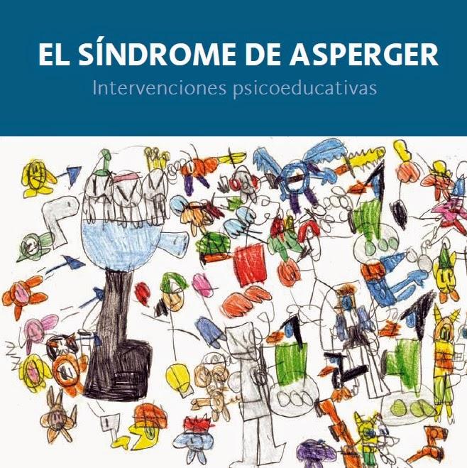 http://www.orientacionandujar.es/wp-content/uploads/2014/06/EL-S%C3%8DNDROME-DE-ASPERGER-Intervenciones-psicoeducativas.pdf