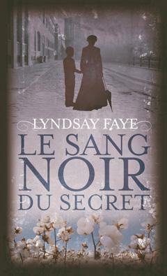 Le Sang Noir du Secret de Lyndsay Faye