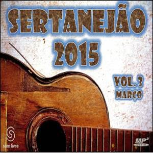 Download Cd Sertanejão 2015 Março Vol. 03 Torrent