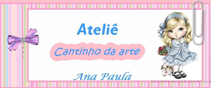 Cantinho da Art Ana Paula