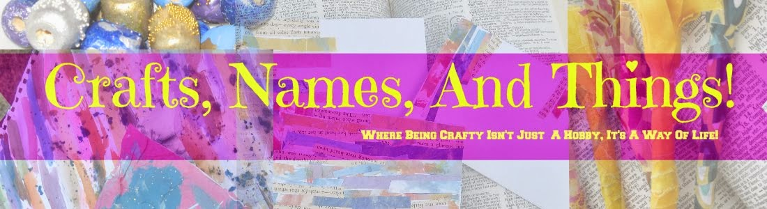 Crafts, Names, And Things!
