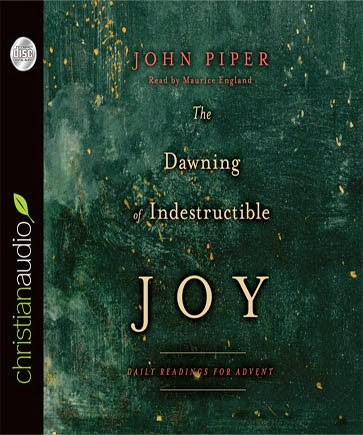 The biblioblog reference library christianaudio is offering john pipers advent devotional the dawning of indestructible joy as their free audio download for the month of december fandeluxe Images