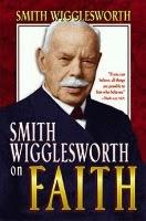 Wigglesworth Faith