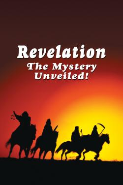 REVELATION: THE MYSTERY UNVEILED!