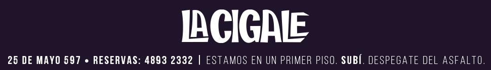 La Cigale - Buenos Aires