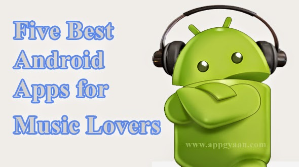 Five best android apps for the music lover