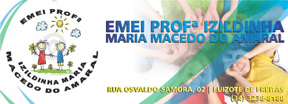 EMEI PROFª IZILDINHA MARIA MACEDO DO AMARAL
