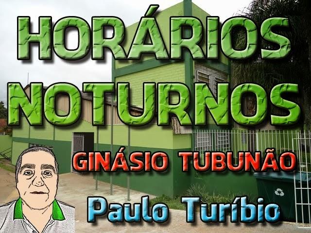 HORÁRIOS NOTURNOS - TUBUNÃO