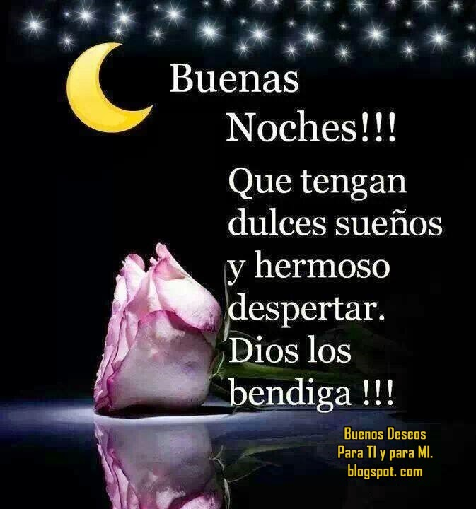 Buenas Noches !!! Que tengan dulces sueños y hermoso despertar. Dios los bendiga!!!