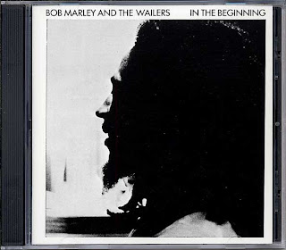 Bob Marley & The Wailers - In The Beginning
