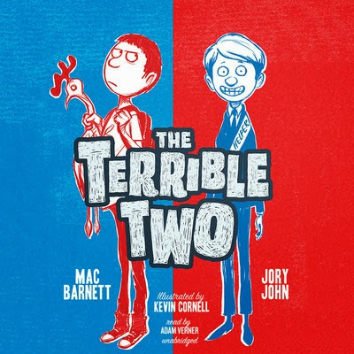 Adolescent Audio Adventures Review of The Terrible Two by Mac Barnett and Jory John