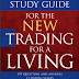 The New Trading For a Living-Study Guide