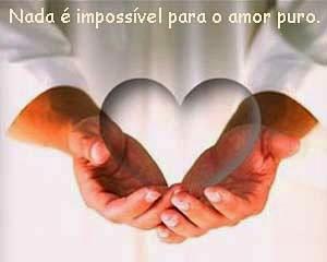 Nada é impossível para o amor puro