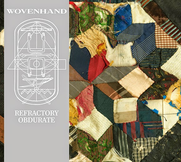 Wovenhand – Refractory Obdurate