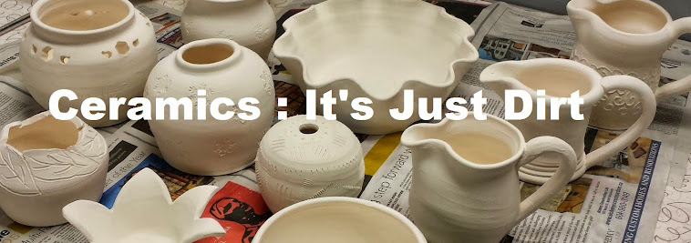 Ceramics : It's Just Dirt