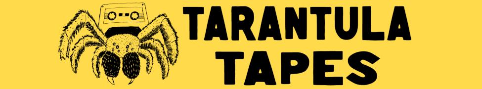 Tarantula Tapes