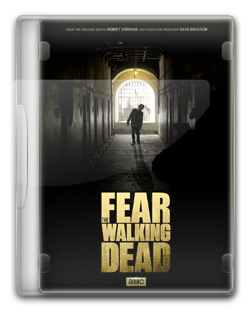 Fear The Walking Dead - 1ª Temporada