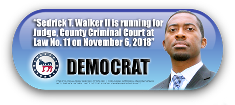 SEDRICK T WALKER II IS ASKING FOR YOUR VOTE ON TUESDAY, NOVEMBER 6, 2018 IN HARRIS COUNTY, TEXAS