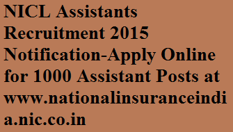 NICL Assistants Recruitment 2015 Notification-Apply Online for 1000 Assistant Posts at nationalinsuranceindia.nic.co.in