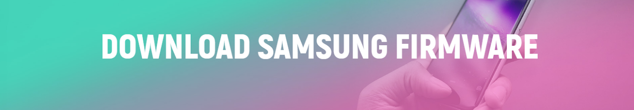 SAMSUNG FIRMWARE ONLY: ALL SAMSUNG FIRMWARE UPDATES 2018-2019