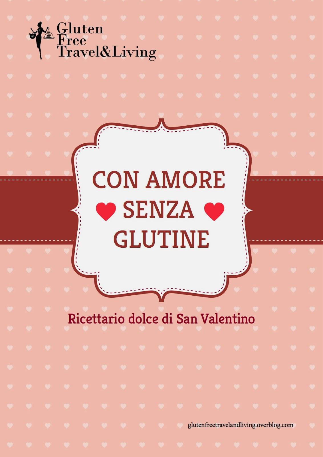 http://glutenfreetavelandliving.over-blog.com/2014/02/con-amore-senza-glutine.-ricettario-dolce-di-san-valentino.html