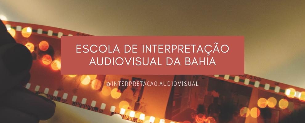 Escola de Interpretação Audiovisual da Bahia