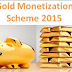 Reserve Bank of India  Issues Rules To Operate Gold Monetisation Scheme : 22 Oct 2015