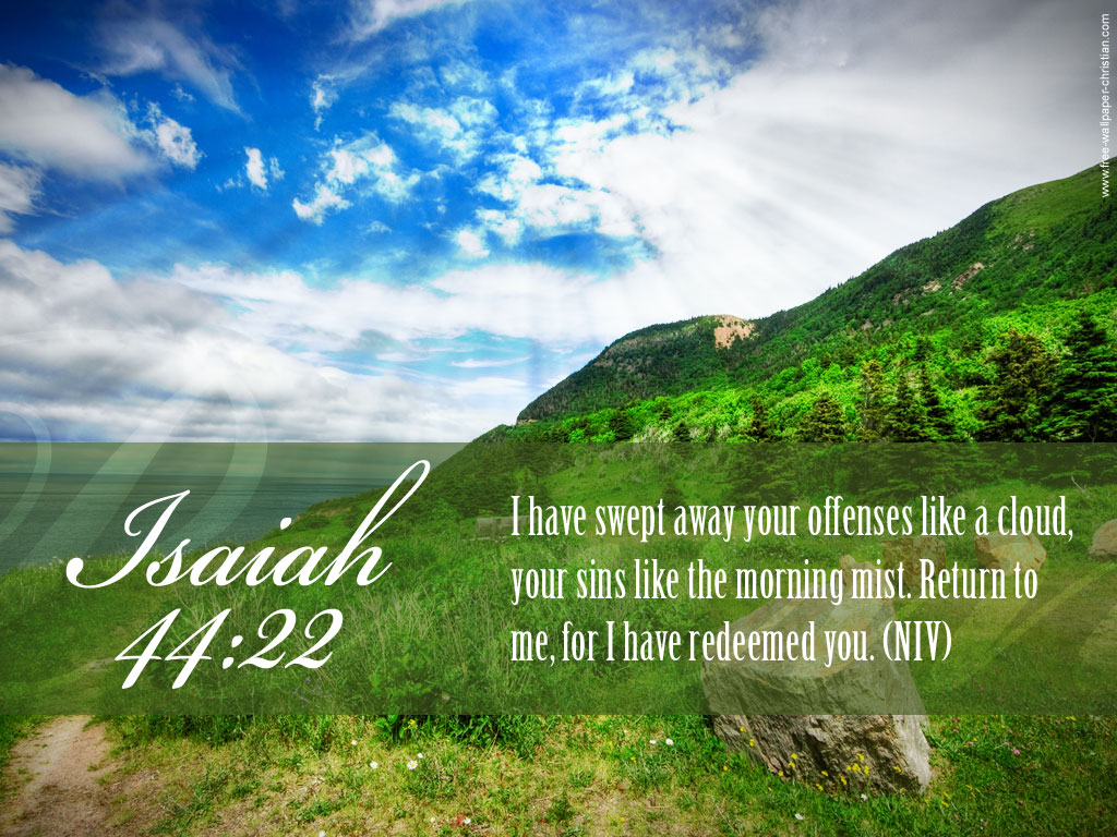 http://1.bp.blogspot.com/-QjhBQIxkCP0/UO-m2ndYmsI/AAAAAAAAG38/H540K9uH1fY/s1600/Desktop-Bible-Verse-Wallpaper-Isaiah-44-22.jpg