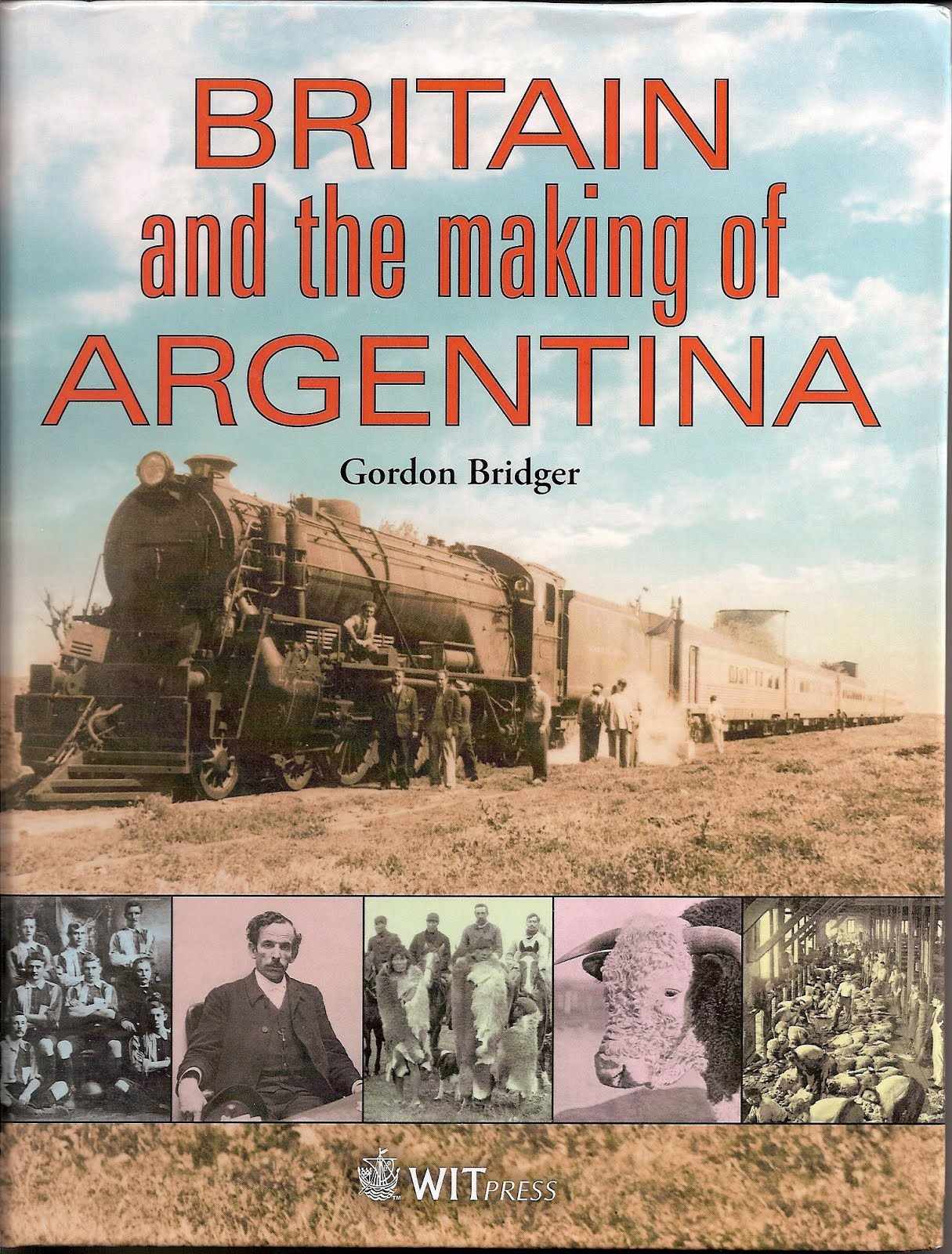 Otro trabajo de Gordon Bridger:............................BRITAIN AND THE MAKING OF ARGENTINA