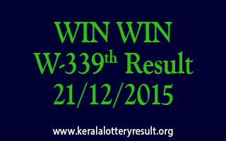 WIN WIN W 339 Lottery Result 21-12-2015