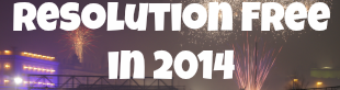 2014: The Year of No Resolutions