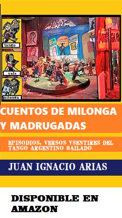 «CUENTOS DE MILONGA Y MADRUGADAS» Lea un anticipo.