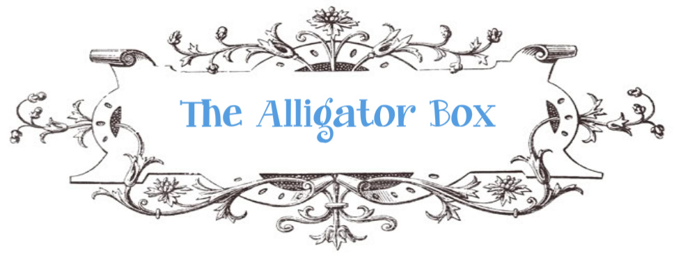 The Alligator Box  (ramblings of a creative mind...)