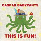 Caspar Babypants (Chris Ballew): This Is Fun!