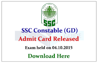 SSC Constable (GD) in CAPFs, NIA & SSF and Rifleman (GD) in Assam Rifles Exam, 2015 Admit Card Released