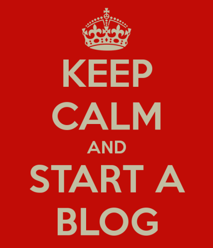Keep Calm and Start A Blog!