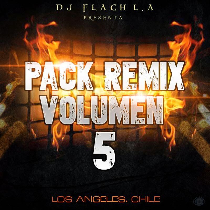Pack Remix Volumen 5 - Dj Flach L.A (2014)