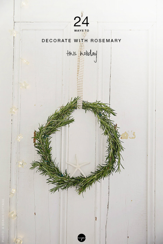 24 ways to decorate with rosemary this holiday | My Paradissi