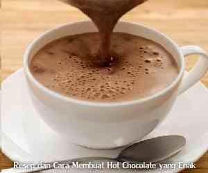 Resep dan Cara Membuat Hot Chocolate yang Enak