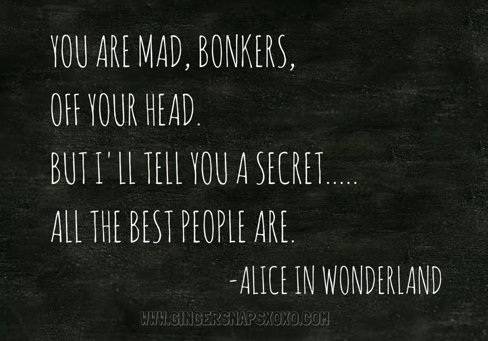 Alice in Wonderland quote you are mad