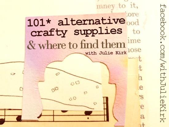 http://notesonpaper.blogspot.com/2014/11/101-alternative-crafty-supplies-list.html