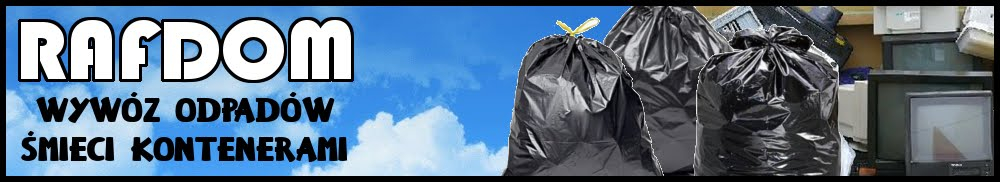 Rafdom - Wywóz odpadów kontenerami - Opróżnianie domów i mieszkań