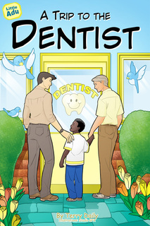 Little Adu: A Trip to the Dentist  By Terry Daily